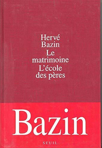 Le Matrimoine : L'école des pères: Bazin, Herv�