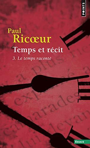 9782020134545: TEMPS ET RECIT. : Tome 3, Le temps raconté (Points essais)