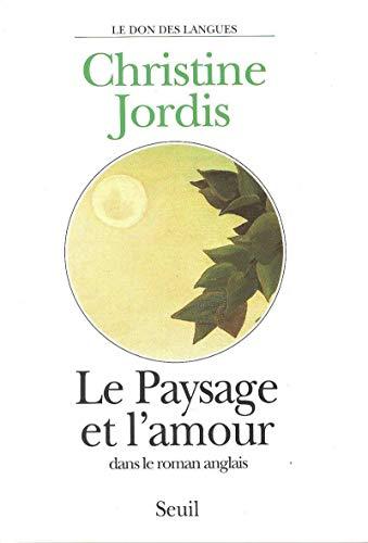 Le paysage de l'amour, dans le roman anglais (Le Don des langues) (French Edition): Jordis, ...