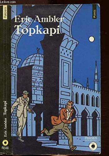 Topkapi (Points Roman): Ambler, Eric