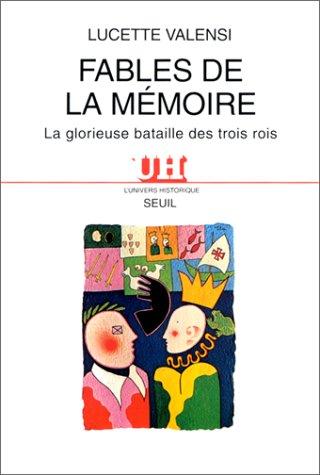 9782020135054: Fables de la mémoire : La glorieuse bataille des trois rois