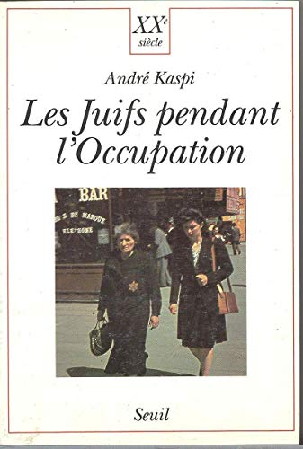 9782020135092: Les juifs pendant l'occupation (XXe siècle) (French Edition)