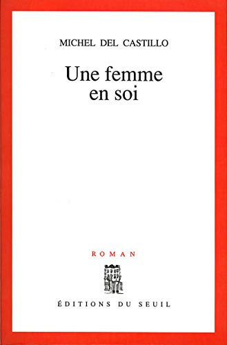 Une femme en soi: Roman (French Edition): Del Castillo, Michel