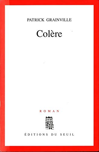 Colere: Roman (French Edition): Grainville, Patrick