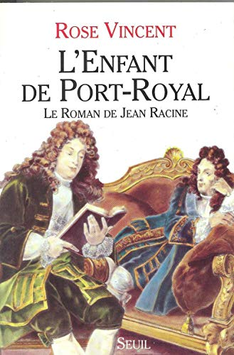 9782020135450: L'ENFANT DE PORT-ROYAL. Le roman de Jean Racine