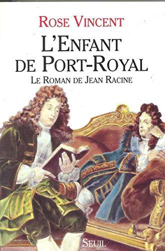 L'enfant de Port-Royal: Le roman de Jean: Vincent, Rose
