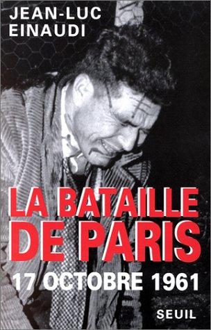 9782020135474: LA BATAILLE DE PARIS. 17 octobre 1961