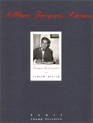 Album Jacques Lacan: Visages de mon pere (Champ freudien) (French Edition) (2020135787) by Miller, Judith