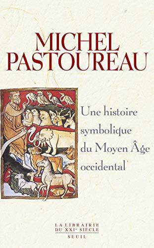 Une histoire symbolique du Moyen Age occidental: Pastoureau, Michel