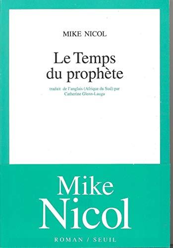 Le Temps du prophète (French Edition): Mike Nicol
