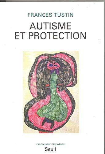 Autisme et protection: Tustin, Frances