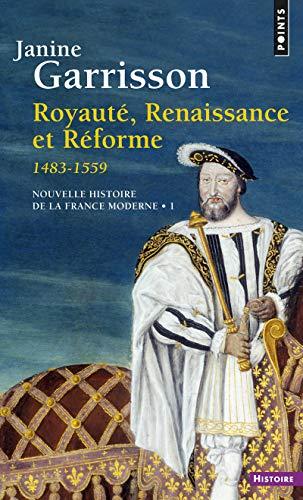 9782020136884: Royauté, renaissance et réforme, 1483-1559