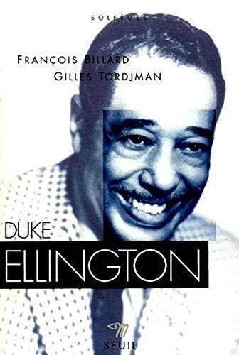 Duke Ellington.: BILLARD, FRANÇOIS & GILLES TORDJMAN.