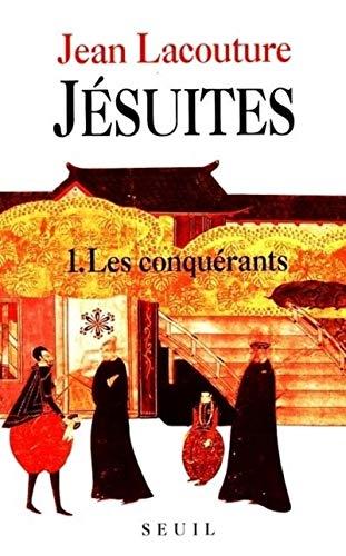 Jésuites, tome 1 : Les Conquérants: Jean Lacouture
