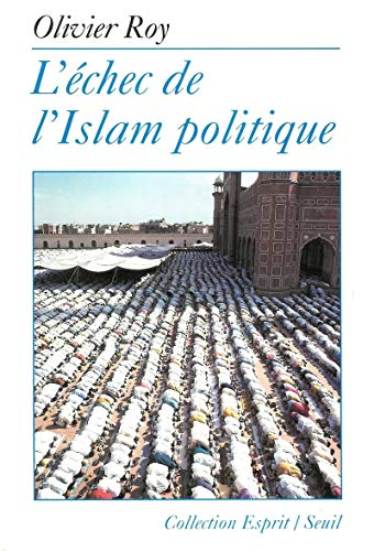 L'echec de l'islam politique (Collection Esprit) (French Edition): Roy, Olivier