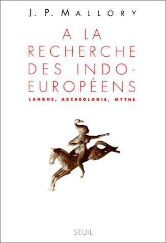 9782020143905: A LA RECHERCHE DES INDO-EUROPEENS. Langue, Archéologie, Mythe (Livre Refer.)