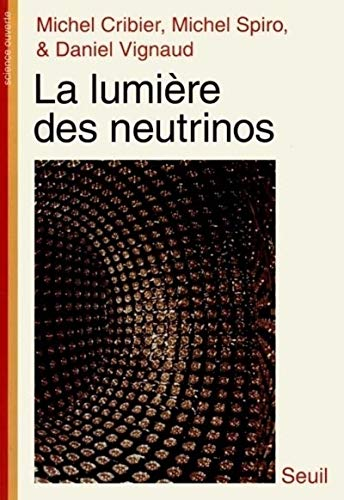 La lumiere des neutrinos (Science ouverture) (French Edition): Cribier, Michel
