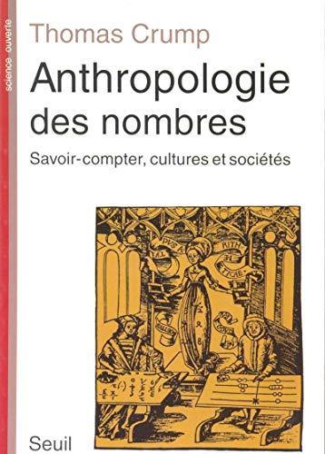 Anthropologie des nombres : Savoir-compter, cultures et sociétés: Crump, Thomas