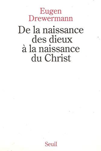 De la naissance des dieux à la naissance du Christ: Drewermann, Eugen
