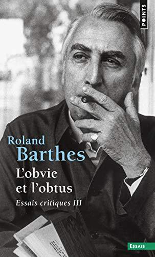 L'Obvie et l'Obtus. Essais critiques III (Points: Barthes, Roland
