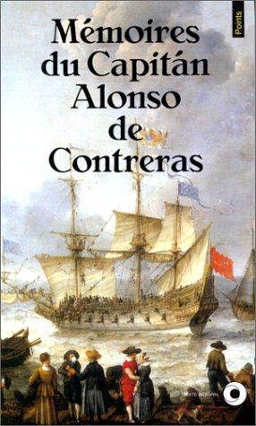 9782020146906: Mémoires du Capitan Alonso de Contreras : 1582-1633