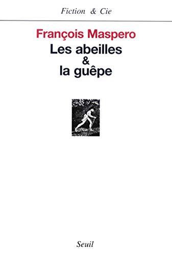 Les Abeilles et la Guêpe: Maspero, Fran�ois