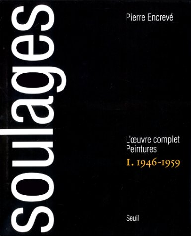 9782020147668: Soulages. L'oeuvre complet. Peintures : 1946-1959, tome 1