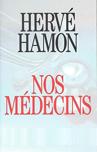 Nos medecins (French Edition): Hamon, Herve