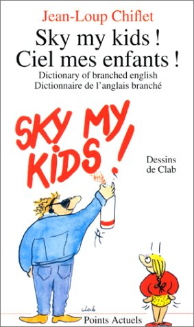 9782020159944: Sky My Kids! Ciel Mes Infants! (French Edition)