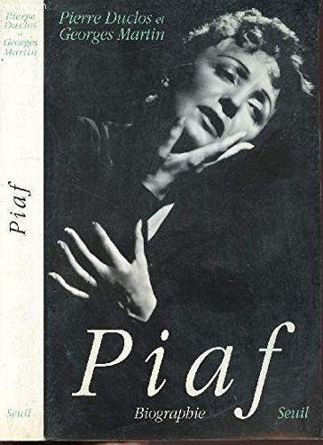 Piaf (Biographie/Seuil) (French Edition): Pierre Duclos
