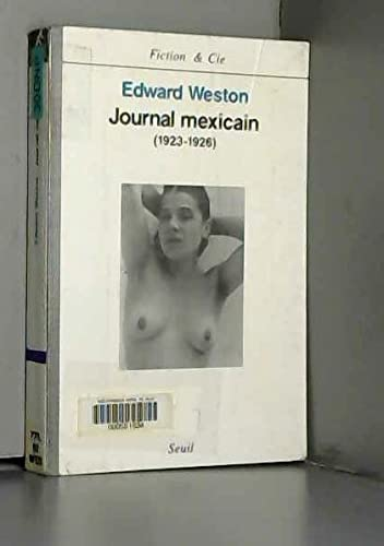 Journal mexicain, 1923-1926 (9782020168670) by Edward Weston
