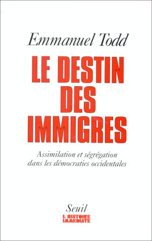9782020173049: LE DESTIN DES IMMIGRES. Assimilation et ségrégation dans les démocraties occidentales