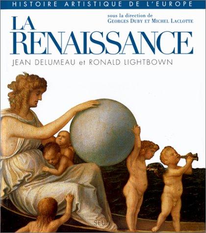 Histoire artistique de l'Europe: La Renaissance (2020173859) by Georges Duby; Michel Laclotte; Philippe Sénéchal