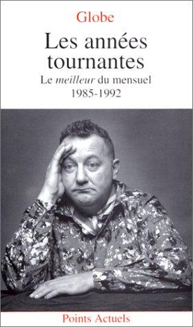Globe - Les Années Tournantes : Le Meilleur Du Mensuel - 1985-1992. Présenté ...