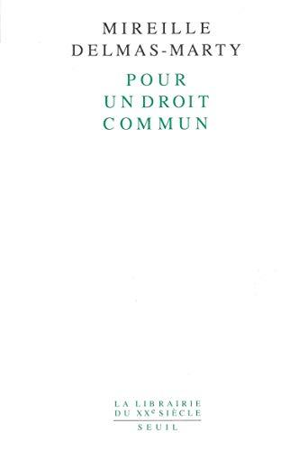 Pour un droit commun (La Librairie du XXe siecle) (French Edition): Delmas-Marty, Mireille