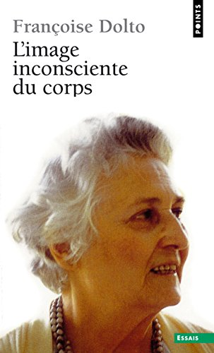 L'image inconsciente du corps (French Edition): Dolto, Fran?