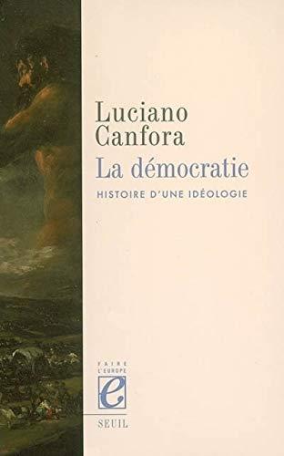"""la democratie en europe ; hitoire d'une ideologie"": Luciano Canfora"