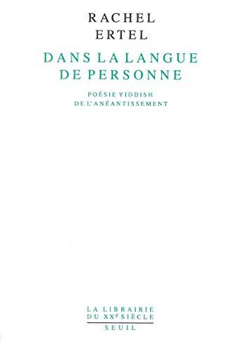9782020183550: Dans la langue de personne: Poésie yiddish de l'anéantissement (La Librairie du XXe siècle) (French Edition)