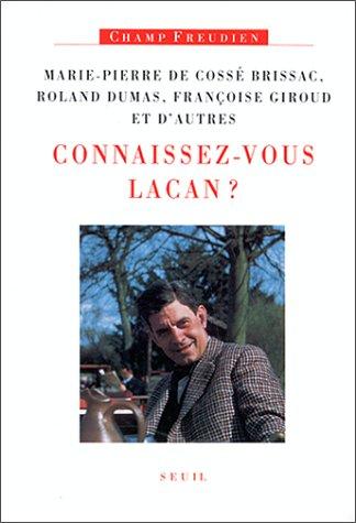 Connaissez-vous Lacan? (Champ Freudien): Cosse Brissac, Marie-Pierre De; Dumas, Roland; Giroud, ...