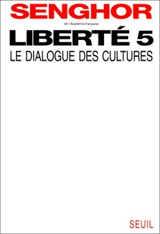 9782020191005: Le dialogue des cultures (Liberté / Léopold Sédar Senghor) (French Edition)