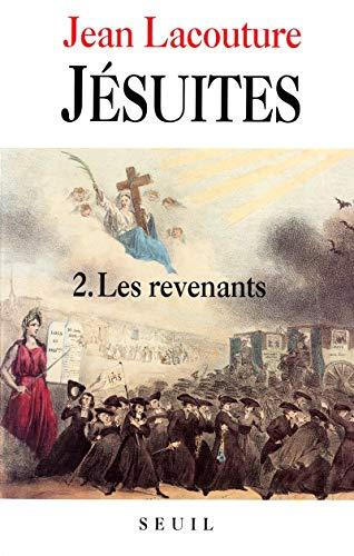 Les Jésuites. Une multibiographie, tome 2: Les Revenants (2020191296) by Lacouture, Jean