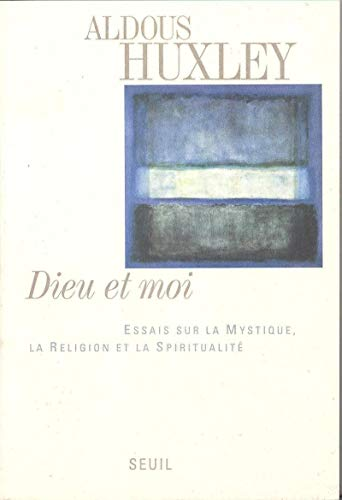 9782020193382: Dieu et moi : Essai sur la mystique, la religion et la spiritualité