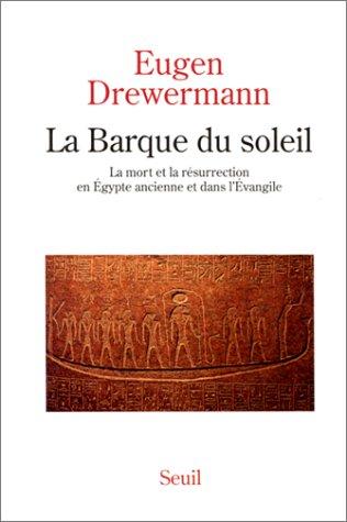 9782020194907: La Barque du soleil : La mort et la r�surrection en Egypte ancienne et dans l'Evangile