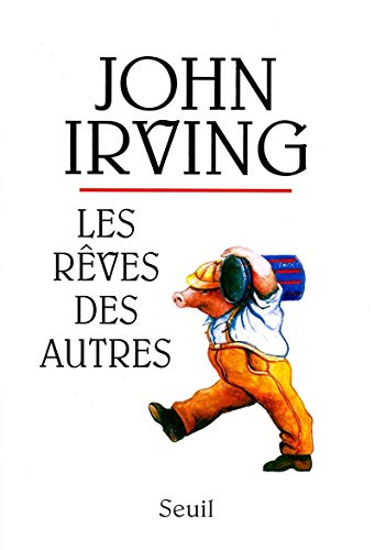 Les Reves Des Autres ('Trying to Save: John Irving
