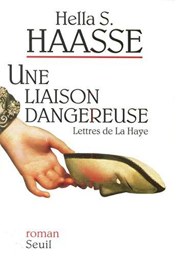 Une Liaison Dangereuse Lettres De La Hay (2020197200) by Hella S Haasse