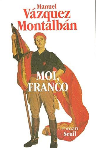 Moi, Franco: Vázquez Montalbán, Manuel; Serrano, Carlos