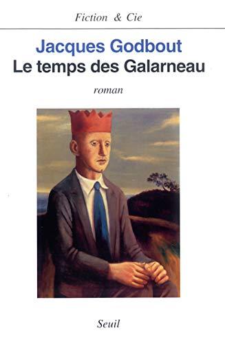 Le Temps des Galarneau [Paperback] [Sep 06,: Jacques Godbout