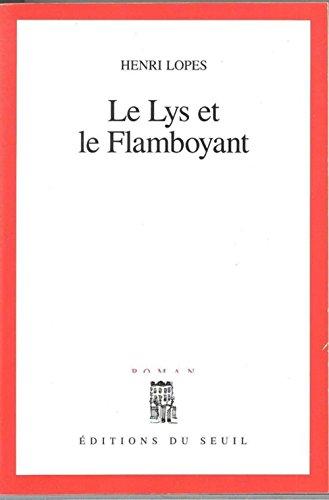 9782020200967: Le lys et le flamboyant: Roman (French Edition)