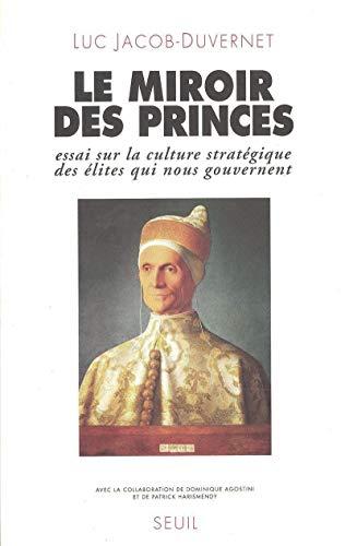 9782020201926: Le Miroir des Princes: Essai sur la Culture Stratégique des Elites qui nous Gouvernent