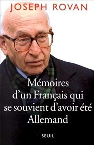 Me?moires d'un Franc?ais qui se souvient d'avoir e?te? Allemand (French Edition): Joseph ...